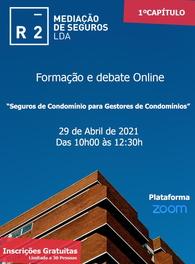 "8ª Formação e Debate Online "" Seguros de Condomínio para Gestores de Condomínios"" 1º Capítulo R2 Seguros 1"